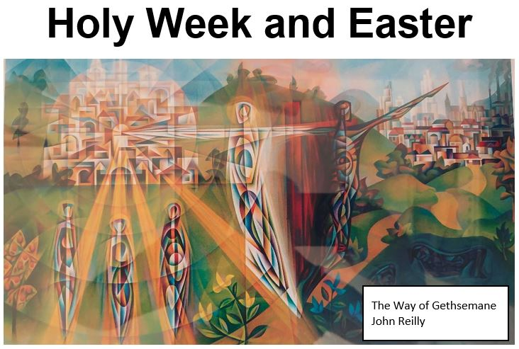 Holy Week and Easter a picture of The Way of Gethsemane by John Reilly